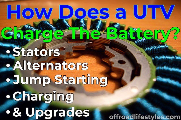 How Does a UTV Charge the Battery? Testing, Jumping, & Upgrades