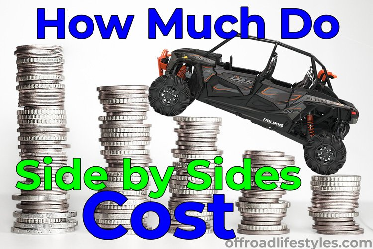 How Much Do Side by Sides Cost? New, Used, Averages, Shipping & Ins.